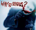 Batman's The Joker - Why So Serious?  Poster